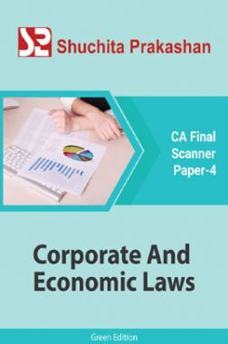 Shuchita Prakashan CA Final Scanner (Green Edition) Paper-4 Corporate And Economic Laws for May 2020 Exam