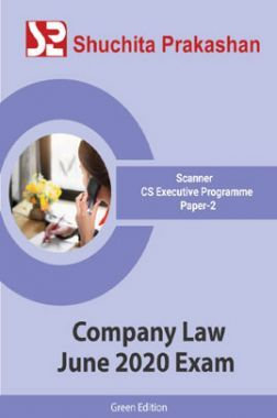 Shuchita Prakashan Scanner CS Executive Programme (Green Edition) Paper-2 Company Law for June 2020 Exam