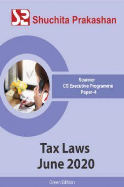 Shuchita Prakashan Scanner CS Executive Programme (Green Edition) Paper-4 Tax Laws for June 2020 Exam