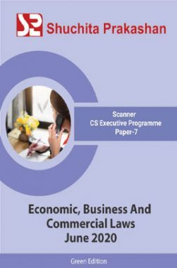 Shuchita Prakashan Scanner CS Executive Programme (Green Edition) Paper-7 Economic, Business And Commercial Laws for June 2020 Exam