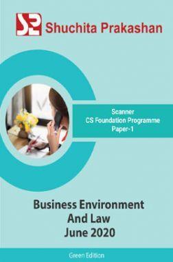 Shuchita Prakashan Scanner CS Foundation Programme (Green Edition) Paper-1 Business Environment And Law for June 2020 Exam
