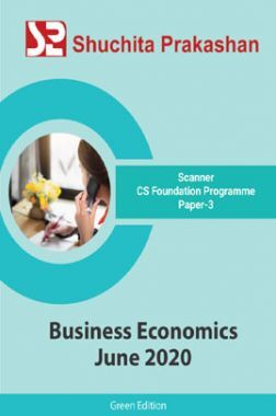 Shuchita Prakashan Scanner CS Foundation Programme (Green Edition) Paper-3 Business Economics for June 2020 Exam