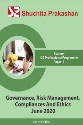 Shuchita Prakashan Scanner CS Professional Programme (Green Edition) Paper-1 Governance, Risk Management, Compliances And Ethics for June 2020 Exam