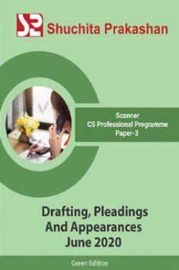 Shuchita Prakashan Scanner CS Professional Programme (Green Edition) Paper-3 Drafting, Pleadings And Appearances for June 2020 Exam