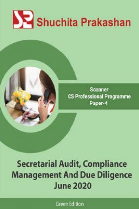 Shuchita Prakashan Scanner CS Professional Programme (Green Edition) Paper-4 Secretarial Audit, Compliance Management And Due Diligence for June 2020 Exam
