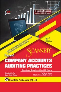 Shuchita Prakashan Scanner CS Executive Programme Module - I (2013 Syllabus) Paper - 5 Company Accounts Auditing Practices For June 2020 Exam