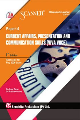 Shuchita Prakashan Scanner CS Executive Entrance Test (CSEET) (New Syllabus) Paper - 4 Current Affairs, Presentation And Communication Skills (Viva Voce) For May 2020 Exam