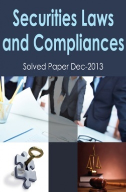 ICSI Securities Law and Compliance Solved Question Paper Dec 2013