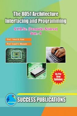 The 8051 Architecture Interfacing & Programming