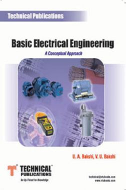 Basic Electrical Engineering (A Conceptual Approach)