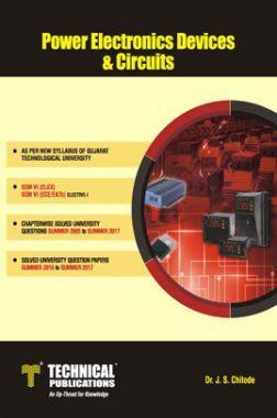 Power Electronics Devices And Circuits For GTU University (VI - ELEX/ ECE/E&TC - 2161006)