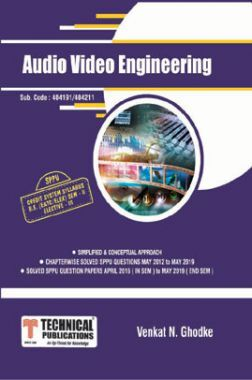 Audio Video Engineering For SPPU 15 Course (BE - II - E&Tc - 404191C)