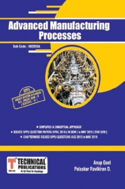 Advanced Manufacturing Process For SPPU 15 Course (BE - II - Mech. - 402050A)