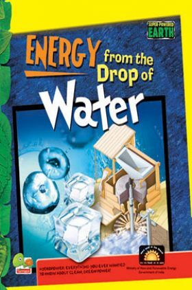 Super-Powered Earth : Energy from the Drop of Water