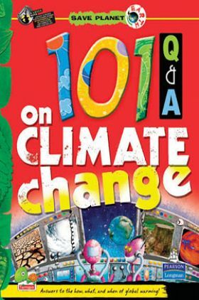 Save Planet Earth : 101 Q & A on Climate Change
