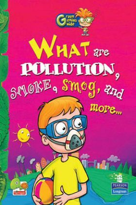 Green Genius Guide : What are Pollution, Smoke, Smog, and more