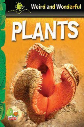 Weird and Wonderful : Plants