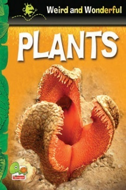 Weird and Wonderful : Plants