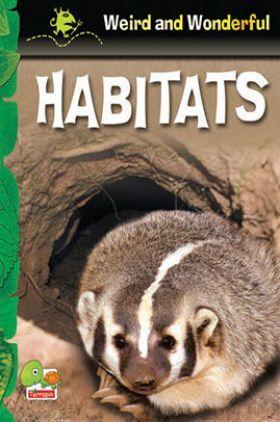 Weird and Wonderful : Habitats