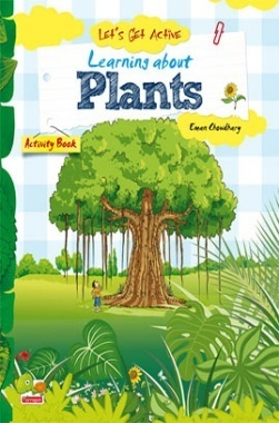 Let's Get Active : Learning about Plants (An illustrated activity book that teaches young learners all about plants)
