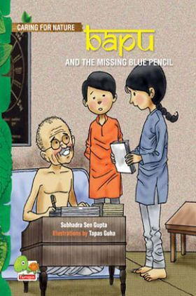 Caring for Nature : Bapu and the missing blue pencil (An inspiring story about wisely using our resources)