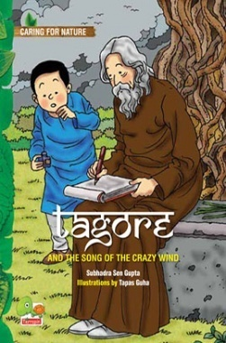 Caring for Nature : Tagore and the song of the crazy wind (A story that celebrates nature)