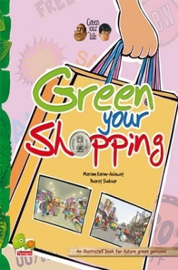 Green your life : Green your shopping (An illustrated book for future green geniuses)