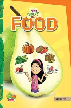 The Story of Food (Food for thought, health, and wealth!)