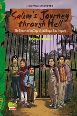 Surviving Disasters : Salim's Journey through Hell (The Never-ending Saga of the Bhopal Gas Tragedy)