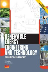 Renewable Energy Engineering and Technology : Principles And Practice, Revised International Edition