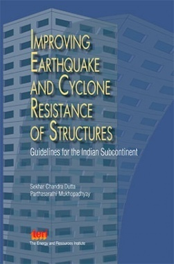 Improving Earthquake and Cyclone Resistance of Structures : Guidelines For The Indian Subcontinent