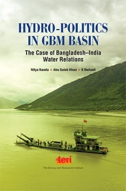 Hydro-politics in GBM Basin: the case of Bangladesh-India water relations