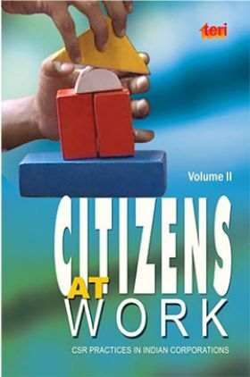 Citizens at Work : Volume 2 : CSR Practices in Indian Corporations