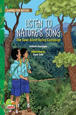 Caring For Nature:  Listen To Nature's Song (The Save Silent Valley Campaign)