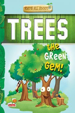 Know All About Trees : The Green Gem