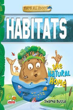 Know All About Habitats : The Natural Home