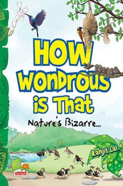 How wondrous is that? Nature's Bizarre