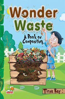 Wonder Waste : A Book on Composting