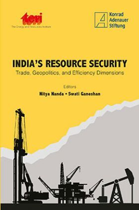 India's Resource Security : Trade, Geopolitics, And Efficiency Dimensions