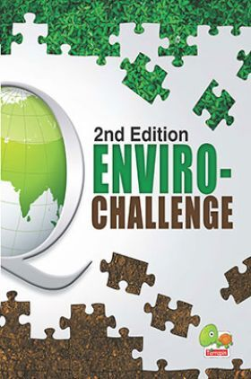 Enviro-Challenge : A Compilation Of The Best Of Green Olympiad