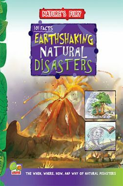 Nature's Fury: 101 Facts - Earthshaking Natural Disasters