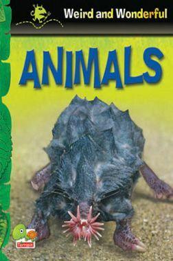 Weird and Wonderful : Animals