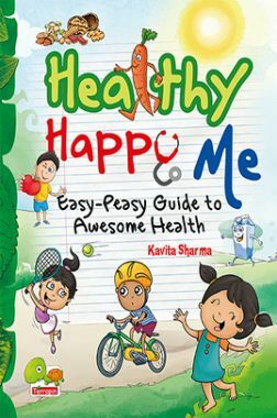 Healthy Happy Me: Easy-Peasy guide to awesome health