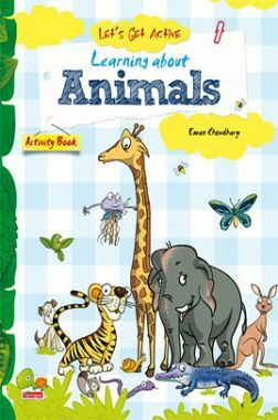 Let's Get Active : Learning about Animals (An illustrated activity book that teaches young learners all about animals)