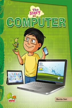 The Story of Computer (Recycle or reuse computers! Help to keep the environment clean and green)