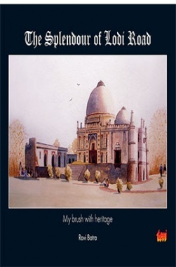 The Splendour of Lodi Road : my brush with heritage