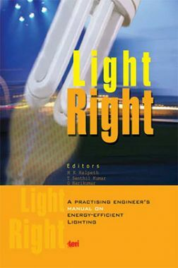 Light Right : A Practising Engineer's Manual On Energy-Efficient lighting : Prospects And Constraints