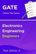 GATE Electronics Engineering Beginners Test Series 4