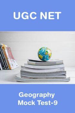 UGC NET Geography Mock Test-9