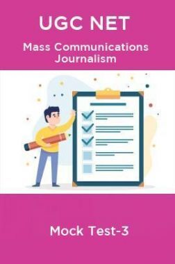 UGC NET Mass Communication journalism Mock Test-3